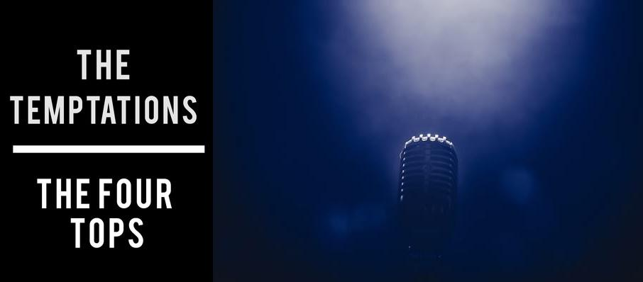 The Temptations & The Four Tops at State Theatre