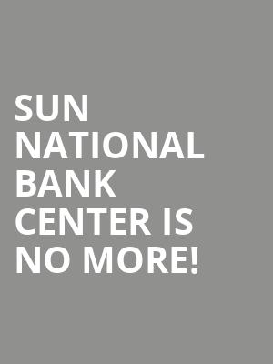 Sun National Bank Center is no more