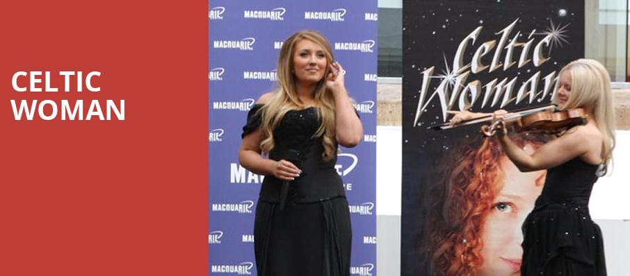 Celtic Woman, State Theatre, New Brunswick
